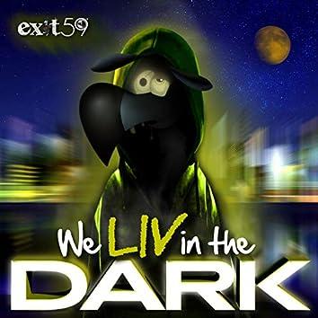 We Liv in the Dark