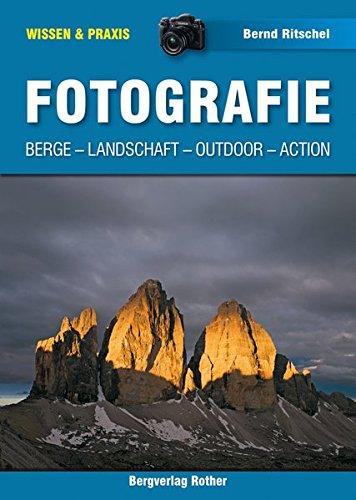 Fotografie: Berge, Landschaft, Outdoor, Action (Wissen & Praxis)