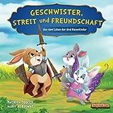 Geschwister, Streit und Freundschaft: Aus dem Leben der drei Hasenkinder (Wertvolle Bilderbücher, Band 1) - Patrick Segler