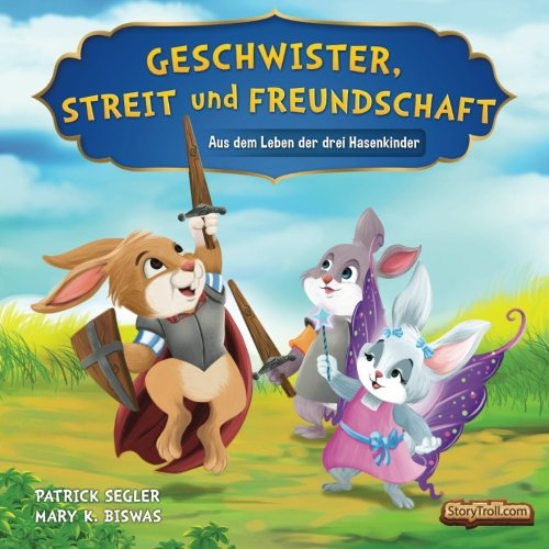 Geschwister, Streit und Freundschaft: Aus dem Leben der drei Hasenkinder (Wertvolle Bilderbücher, Band 1)