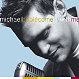 """album cover: Michael Buble """"Come Fly with Me"""""""