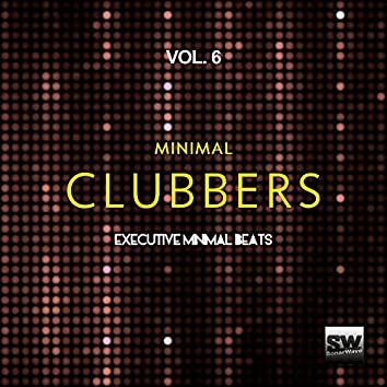 Minimal Clubbers, Vol. 6 (Executive Minimal Beats)