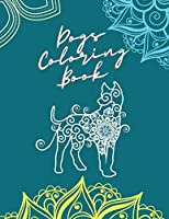 Dogs Coloring Book: Amazing Adult Coloring Book with Fabulous Canines, Puppies and Lovable Dogs Stress Relief Dog Coloring Book with Fun and Relaxing Dog Designs