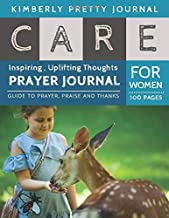 Care Prayer Journal for Women: everyday prayers for everyday cares   Girls with deer cover Guide to prayer , praise and thanks for Women 100 pages ...   Care Series Perfect Gifts for every holiday