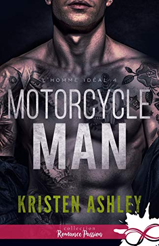 Motorcycle Man: L'homme idéal, T4 par [Kristen Ashley, Morgane Rubbo]
