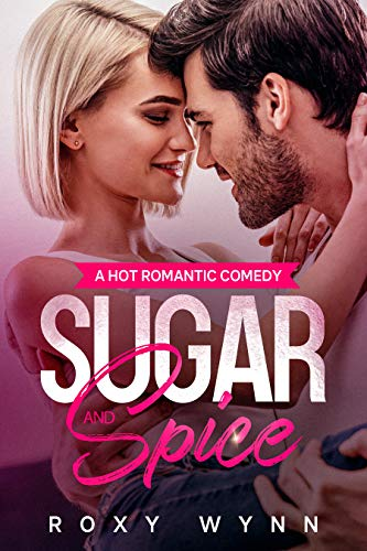 Sugar and Spice: A Hot Romantic Comedy (Southern Temptations Book 1) (English Edition)