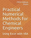 Practical Numerical Methods for Chemical Engineers: Using Excel with VBA, 5th Edition