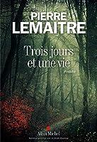 Trois jours et une vie [ edition format bestseller ] (French Edition) by Pierre Lemaitre(2016-03-02)