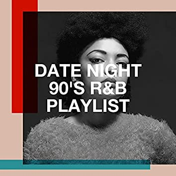 Date Night 90's R&B Playlist