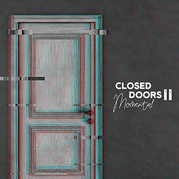 Closed Doors II