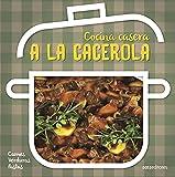 A LA CACEROLA: cocina casera