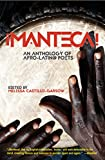¡Manteca!: An Anthology of Afro-Latin@ Poets (English Edition)