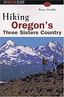 Hiking Oregon's Three Sisters Country (Falcon Guide)