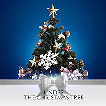 Under the Christmas Tree - Collection of 15 Christmas Instrumental Pieces that'll Put You in a Joyful Christmas Mood