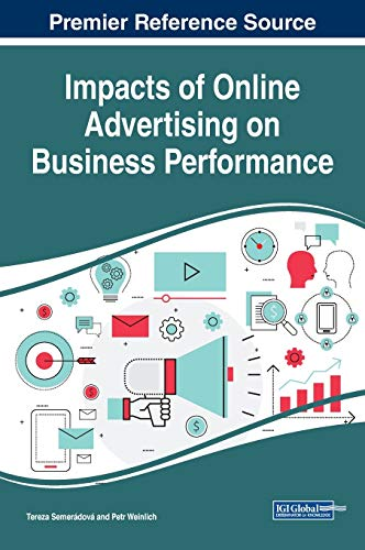 Impacts of Online Advertising on Business Performance (Advances in Marketing, Customer Relationship Management, and E-services)