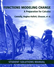 Functions Modeling Change: A Preparation for Calculus Student Solutions Manual