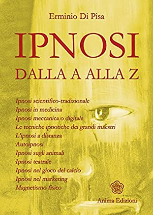 Ipnosi : dalla A alla Z