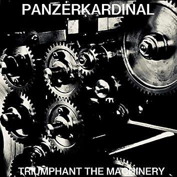 Triumphant the Machinery