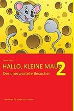 Hallo, kleine Maus 2: Der unerwartete Besucher (German Edition)