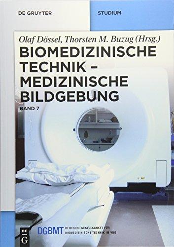 Biomedizinische Technik: Medizinische Bildgebung: Band 7: Medizinische Bildgebung