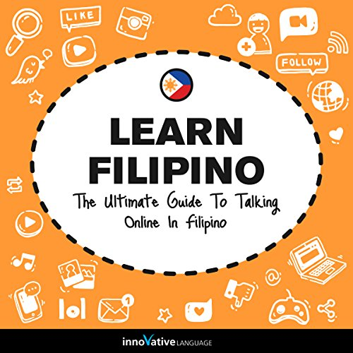 Learn Filipino: The Ultimate Guide to Talking Online in Filipino cover art
