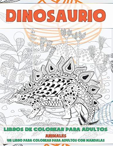 Libros de colorear para adultos - Un libro para colorear para adultos con mandalas - Animales - Dinosaurio