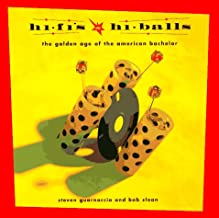 Hi-Fi's and Hi-Balls: The Golden Age of the American Bachelor