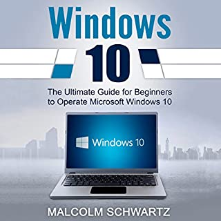 Windows 10: The Ultimate Guide for Beginners to Operate Microsoft Windows 10 audiobook cover art