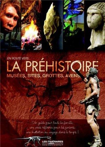 En route vers la préhistoire