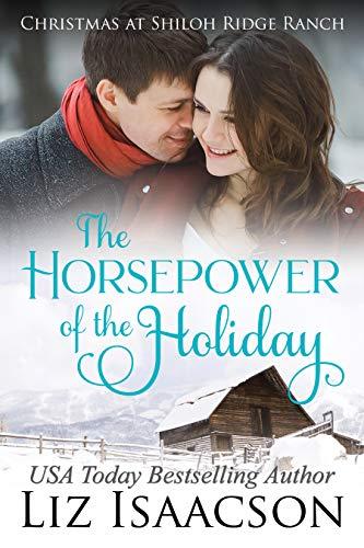 The Horsepower of the Holiday: Glover Family Saga & Christian Romance (Shiloh Ridge Ranch in Three Rivers Romance Book 2)