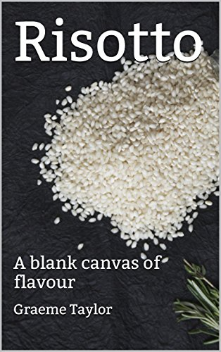 Risotto: A blank canvas of flavour