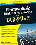 Dummies: Photovoltaic Design and Installation - Author: Ryan Mayfield