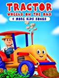 Tractor Wheels on the Bus & More Kids Songs - Farmees
