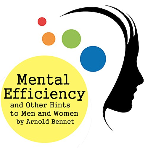 Mental Efficiency and Other Hints for Men and Women cover art