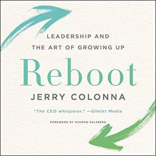 Reboot     Leadership and the Art of Growing Up              By:                                                                                                                                 Jerry Colonna                               Narrated by:                                                                                                                                 Jerry Colonna                      Length: 7 hrs and 34 mins     1 rating     Overall 5.0