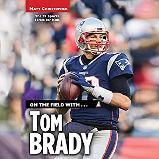 On the Field with...Tom Brady                   Written by:                                                                                                                                 Matt Christopher                               Narrated by:                                                                                                                                 Chris Ciulla                      Length: 2 hrs and 41 mins     Not rated yet     Overall 0.0