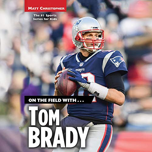 Couverture de On the Field with...Tom Brady
