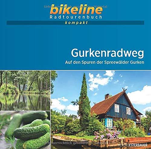 Gurkenradweg: Auf den Spuren der Spreewälder Gurken, 1:50.000, 266 km, GPS-Tracks Download, Live-Update: 1:50.000, 260 km, GPS-Tracks Download, Live-Update (bikeline Radtourenbuch kompakt)