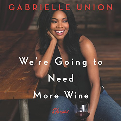 We're Going to Need More Wine audiobook cover art