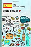 Costa Dorada Travel Diary: Kids Guided Journey Log Book 6x9 - Record Tracker Book For Writing, Sketching, Gratitude Prompt - Vacation Activities ... Journal - Girls Boys Traveling Notebook