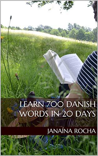 Learn 700 Danish Words in 20 Days (English Edition)