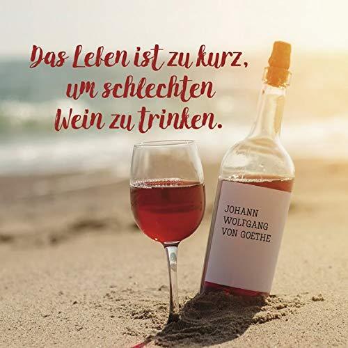 Das Leben ist zu kurz, um schlechten Wein zu trinken.: Geschenkbuch für Menschen die das Leben genießen.