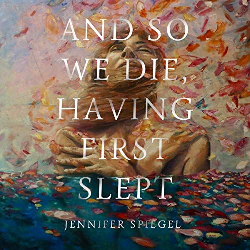 And So We Die, Having First Slept audiobook cover art