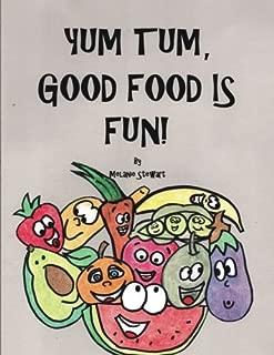 Yum Tum, Good Food Is Fun! (Volume 1)
