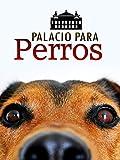 Palacio para perros