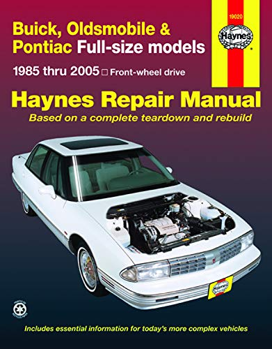 Buick, Oldsmobile & Pontiac Full-size models 1985 thru 2005: Front-wheel drive (Haynes Manuals)