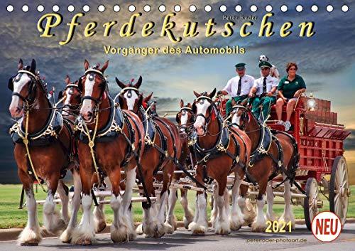 Pferdekutschen - Vorgänger des Automobils (Tischkalender 2021 DIN A5 quer)