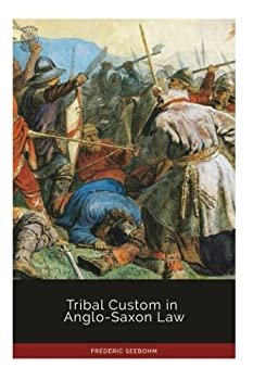 Paperback Tribal Custom in Anglo-Saxon Law Book
