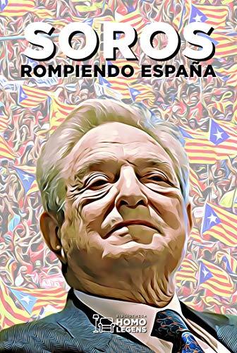 Soros: Rompiendo España eBook: de Castro, Juan A., Ferrer, Aurora ...
