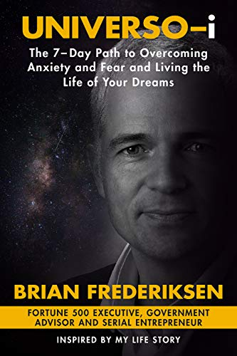 Universo-i: The 7-day Path To Overcoming Anxiety And Fear And Living The Life Of Your Dreams by Brian Frederiksen ebook deal